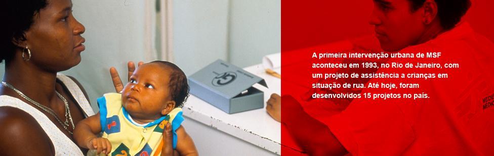 A primeira intervenção urbana de Médicos Sem Fronteiras aconteceu em 1993, no Rio de Janeiro, com um projeto de assistência a crianças em situação de rua.
