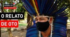 COVID-19 e a Saúde Indígena - Oto Lara