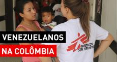 Projeto de MSF na Colômbia oferece apoio aos migrantes venezuelanos