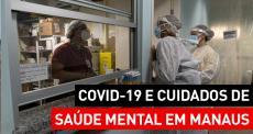Cuidados de saúde mental COVID-19 | Manaus