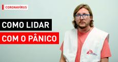 Estratégias para lidar com o pânico durante a pandemia
