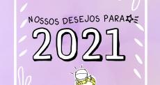 Um mundo melhor é possível: nossos cinco desejos para 2021